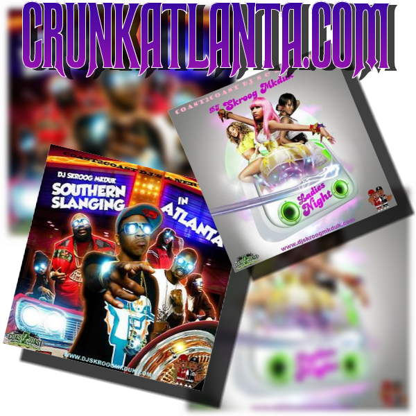 DJ SKROOG MKDUK-Southern Slanging in Atlanta & Ladies Night -MIXTAPE Promo