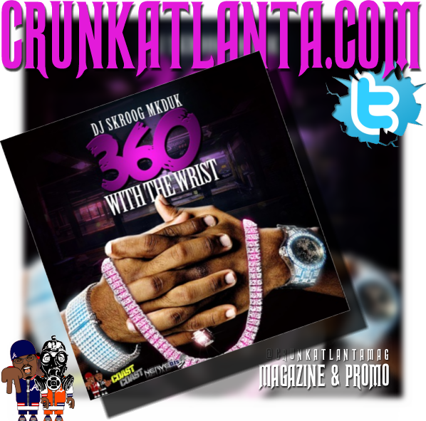 360 With the Wrist - Mixtape by DJ SKROOG MKDUK