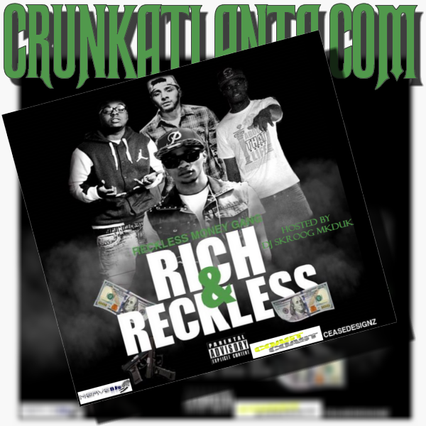 Rich and Reckless Hosted by DJ Skroog MkDuk- RRMG