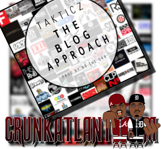 TAKTICZ The Blog Approach - Crunkatlanta Promo