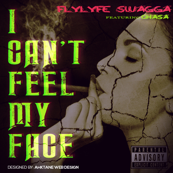 FlyLyfe Swagga - Can't Feel My Face ft Chasa- Atlanta Music Promoter