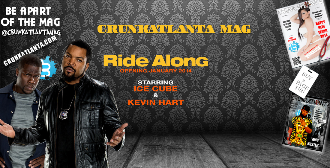 January 17th - Ride Along- Also Crunkatlanta's Birthday