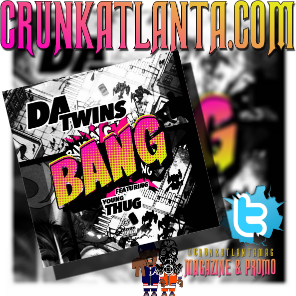 Hot New Hip Hop -Baltimore's Duo - Da Twins - Bang