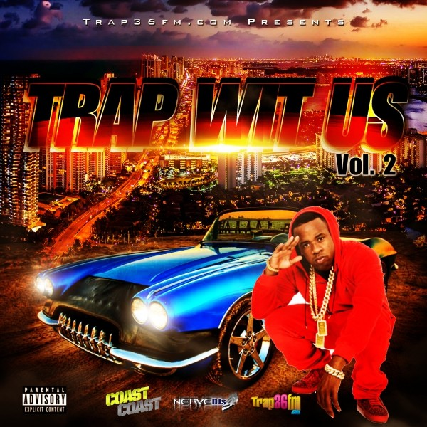 Trap36Fm.com _Online Radio - TRAP Wit Us Vol 2