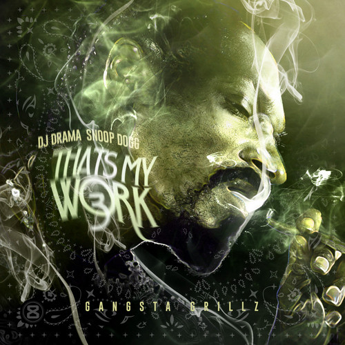 Mixtape: Snoop Dogg (@SnoopDogg) Thats My Work 3