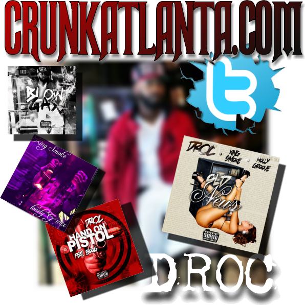 Follow Droc @DROC_IGOTME on Twitter - New Music