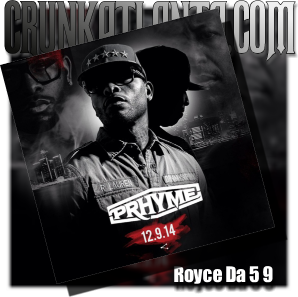 NEW MUSIC- Royce Da 5' 9 - PRHYME - Atlanta Music Promoter
