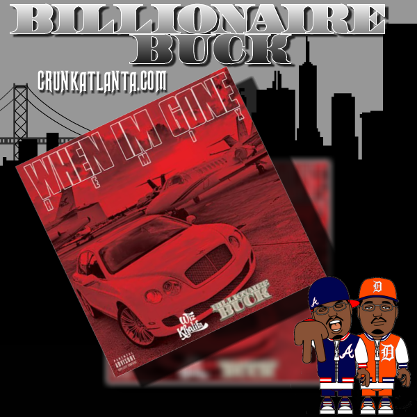 Billionaire Buck aka ComptonsBuck and Wiz Khalifa- When I'm Gone