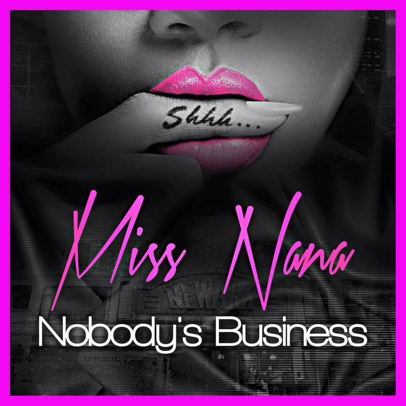 New Music - Miss NaNa - Nobody's Business