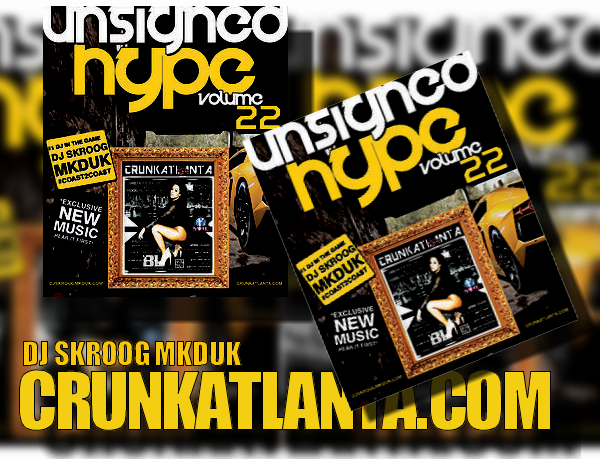 UNSIGNED HYPE VOL 22 CRUNKATLANTA MAGAZINE Edition