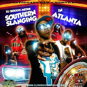 Southern Slanging in Atlanta MIXTAPE