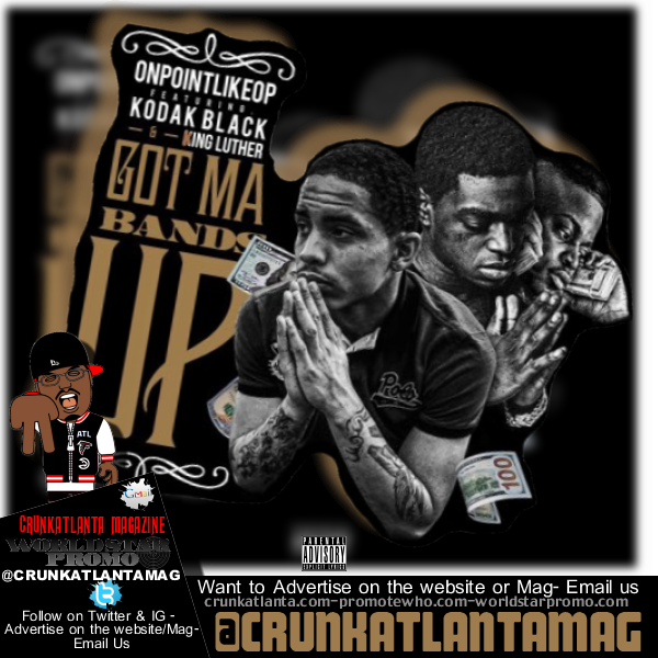 Kodak Black and King Luther- Got Ma Bands Up