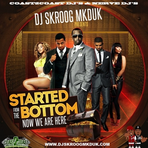 DJ SKROOG MKDUK-Started From the Bottom-Now We Are Here- MIXTAPE