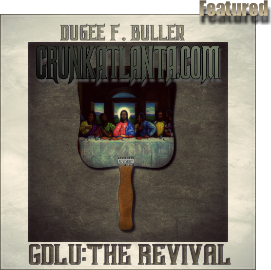 "Dugee F Buller's ""GDLU:The Revival"""