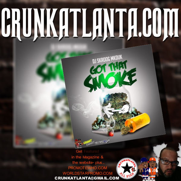 Got That Smoke - The Mixtape by DJ Skroog MkDuk