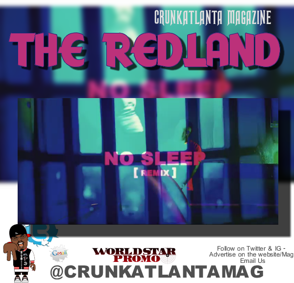 Atlanta's The Redland - No Sleep- Music Video