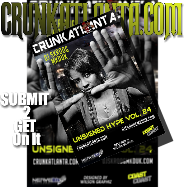 SUPERBOWL WEEKEND - Unsigned Hype Vol 24 - Atlanta Music Promoter
