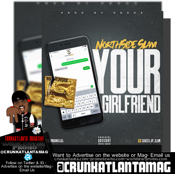 Your Girlfriend by NorthSide Slam