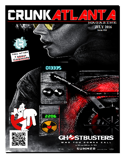 July Issue- #Ghostbusters Crunkatlanta Magazine